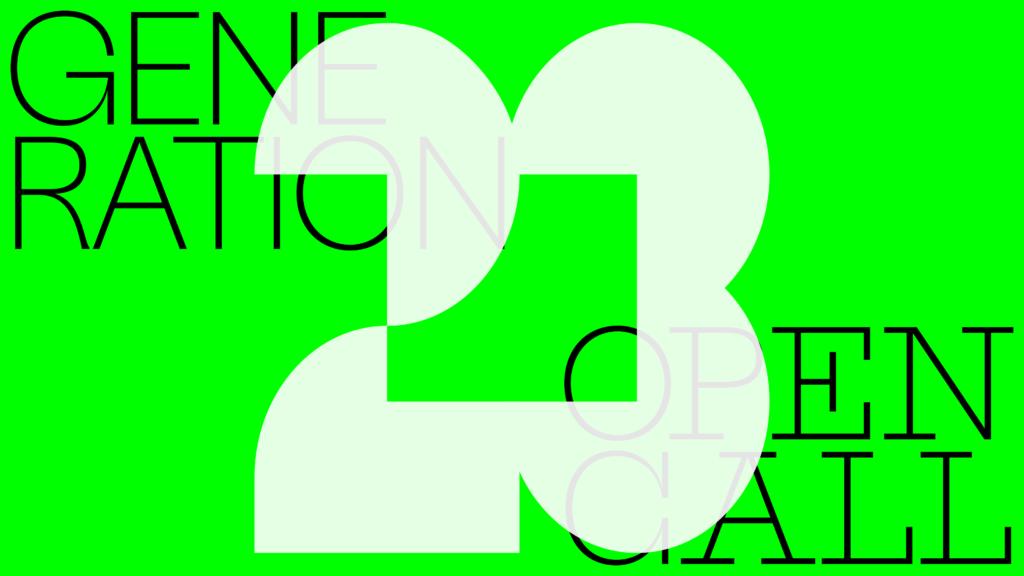 Arvertisement of Generation 2023 exhibition's open call